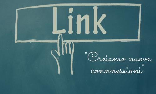 PROGETTO LINK – CREIAMO NUOVE CONNESSIONI